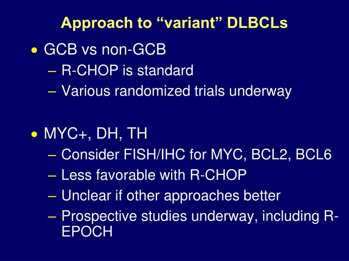 "Approach to ""variant"" DLBCLs"