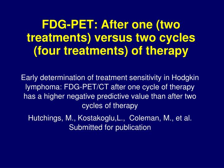 FDG-PET: After one (two treatments) versus two cycles (four treatments) of therapy