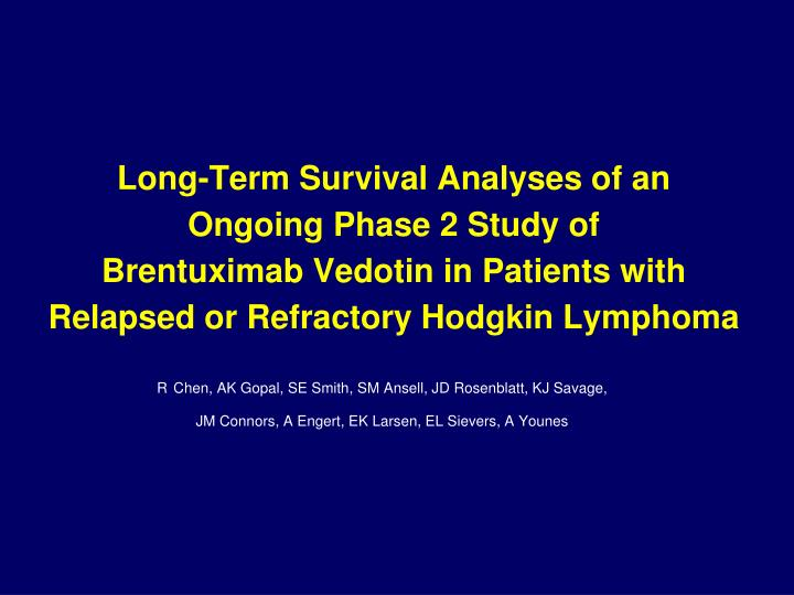 Long-Term Survival Analyses of an