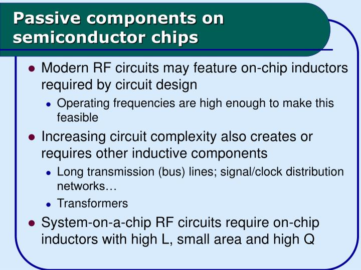 Passive components on semiconductor chips