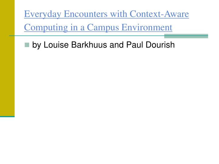 Everyday Encounters with Context-Aware Computing in a Campus Environment