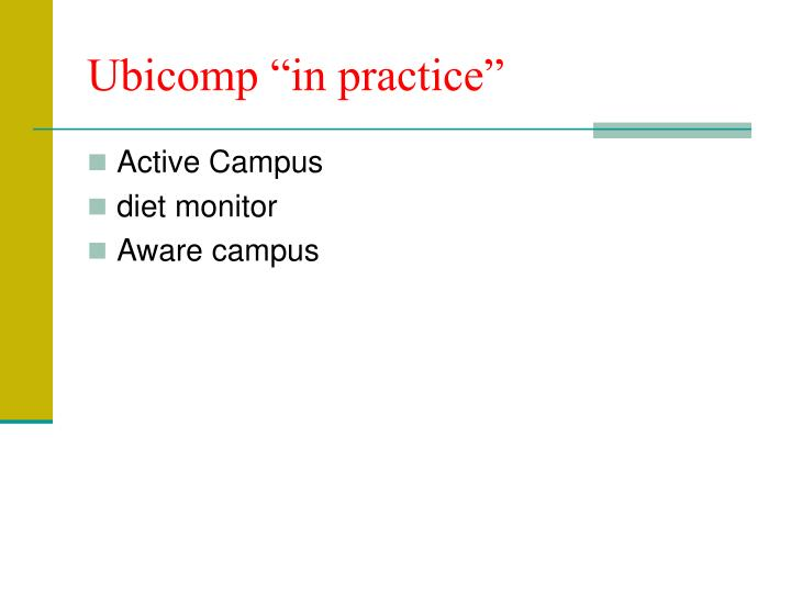 "Ubicomp ""in practice"""