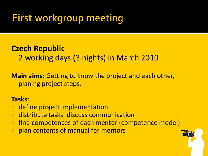 First workgroup meeting