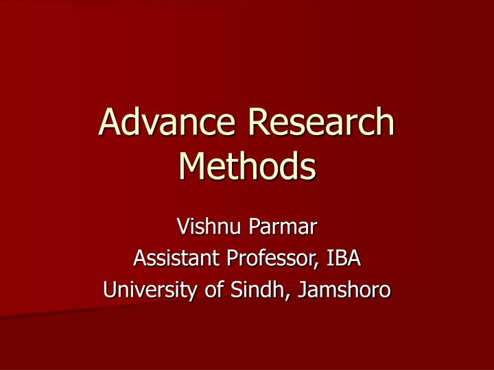 Advance research methods