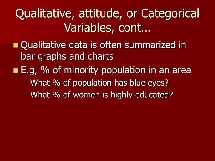 Qualitative, attitude, or Categorical Variables, cont…