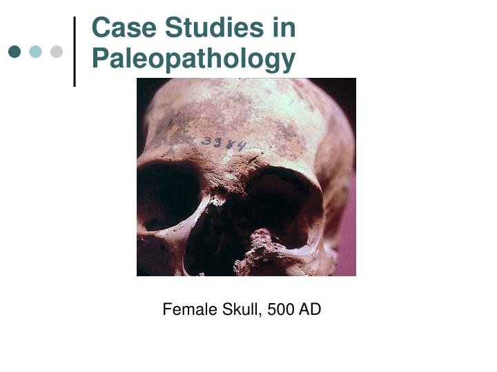 Case Studies in Paleopathology