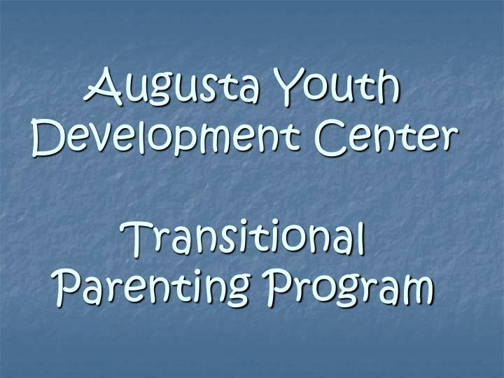 Augusta youth development center transitional parenting program