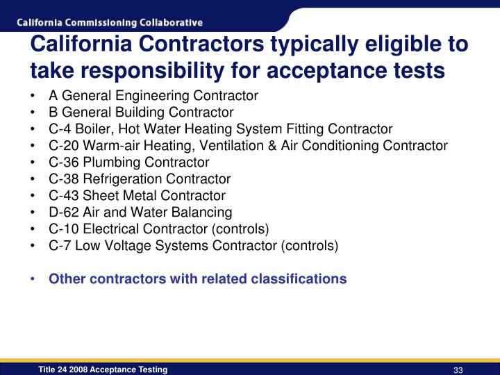 California Contractors typically eligible to take responsibility for acceptance tests