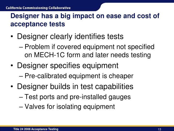 Designer has a big impact on ease and cost of acceptance tests