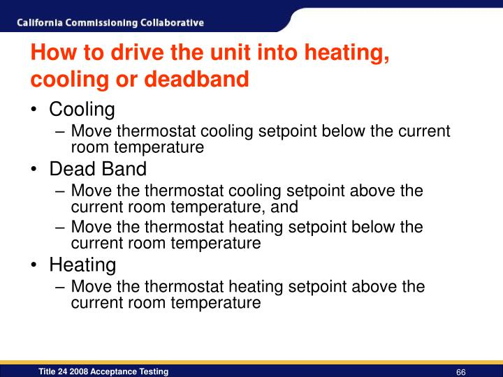 How to drive the unit into heating, cooling or deadband