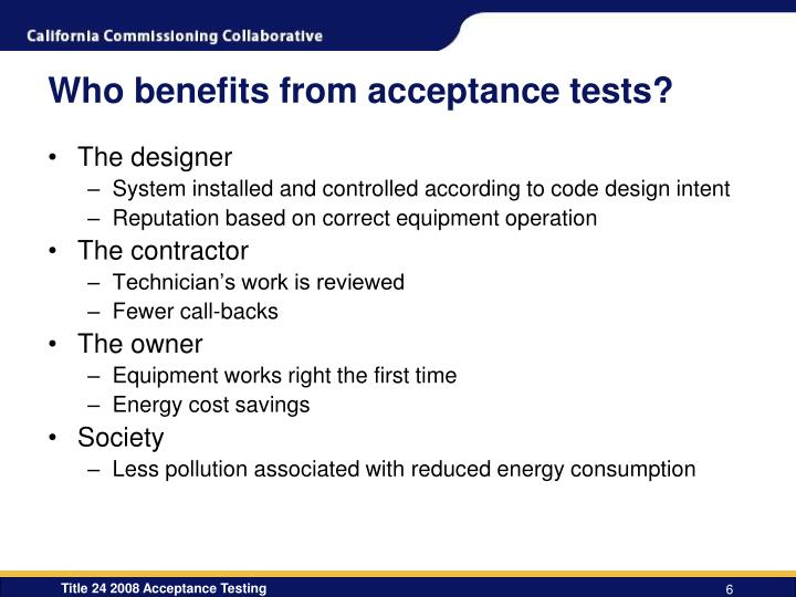 Who benefits from acceptance tests?