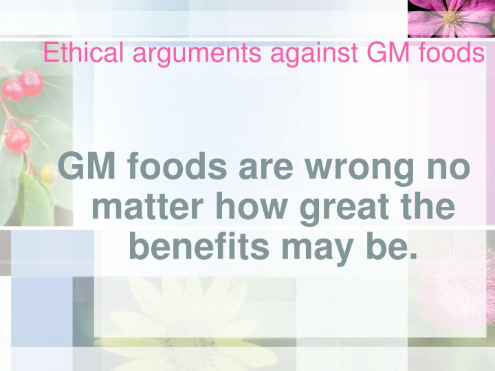 Ethical arguments against GM foods