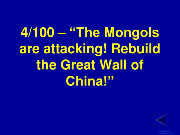 "4/100 – ""The Mongols are attacking! Rebuild the Great Wall of China!"""