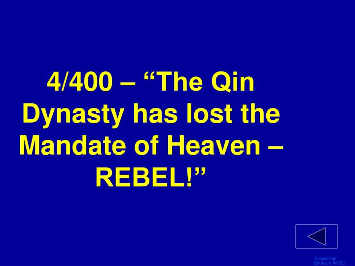 "4/400 – ""The Qin Dynasty has lost the Mandate of Heaven – REBEL!"""