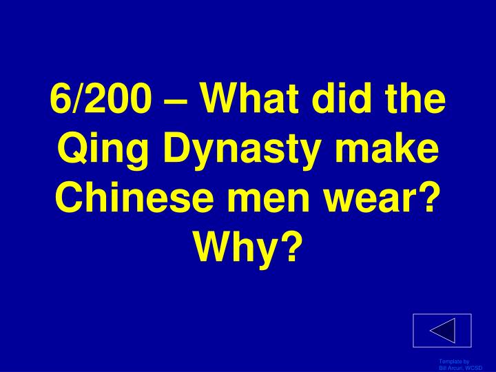 6/200 – What did the Qing Dynasty make Chinese men wear? Why?