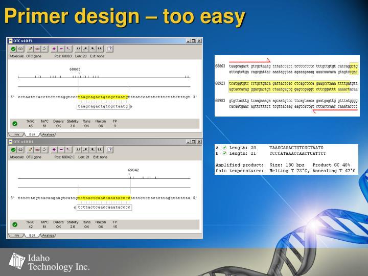 Primer design – too easy
