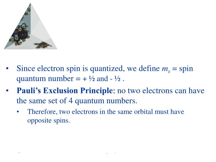 Since electron spin is quantized, we define