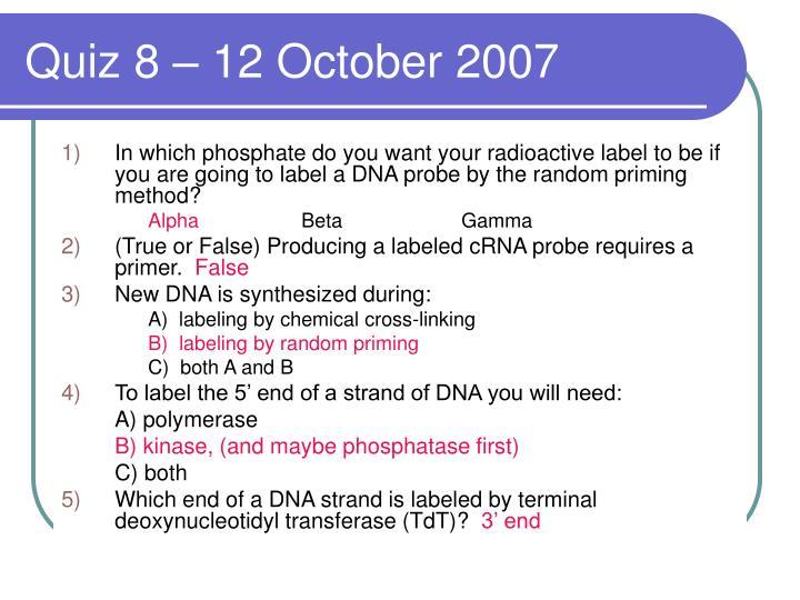Quiz 8 – 12 October 2007