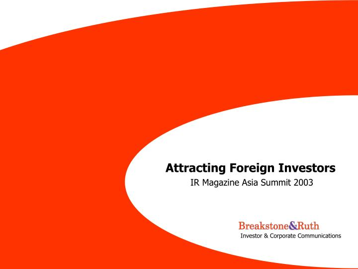 Attracting Foreign Investors