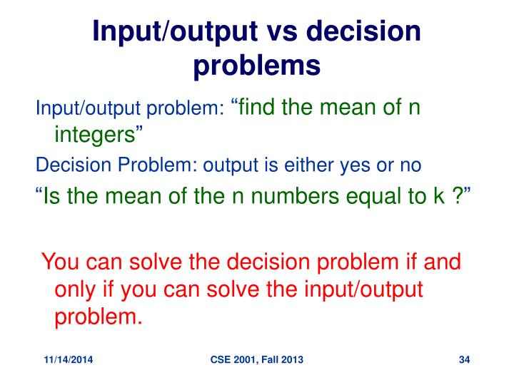 Input/output vs decision problems