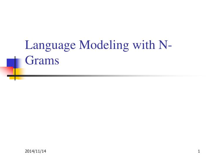 Language modeling with n grams