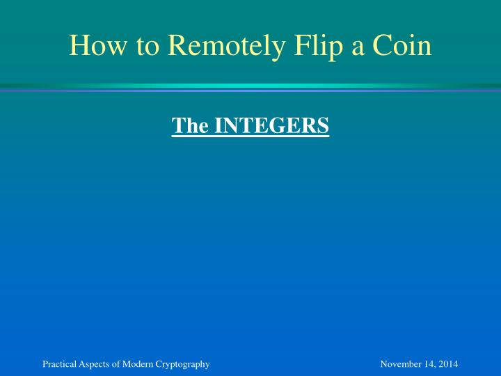 How to Remotely Flip a Coin