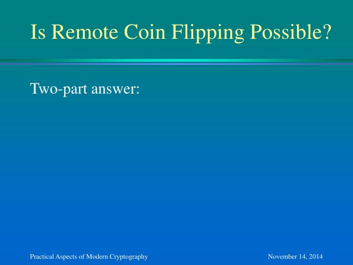 Is Remote Coin Flipping Possible?