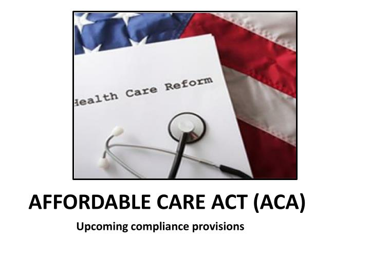 AFFORDABLE CARE ACT (