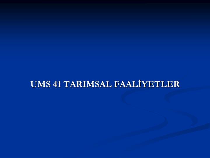 UMS 41 TARIMSAL FAALİYETLER