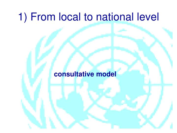 1) From local to national level