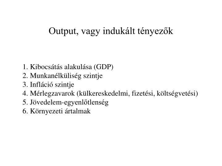 Output, vagy indukált tényezők