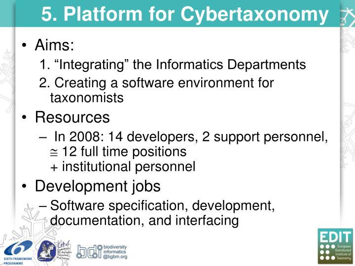 5. Platform for Cybertaxonomy