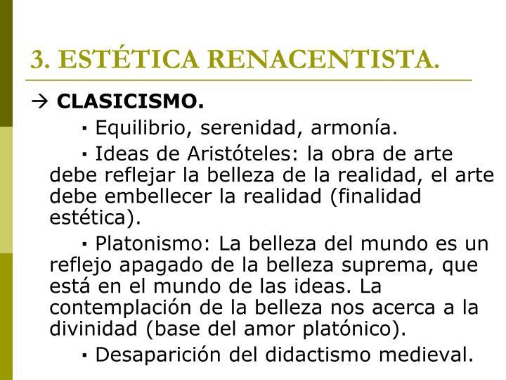 3. ESTÉTICA RENACENTISTA.