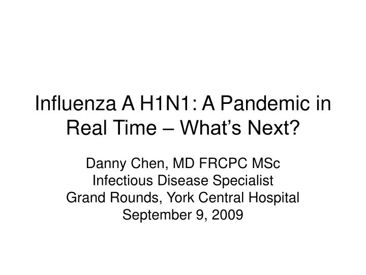 Influenza A H1N1: A Pandemic in Real Time – What's Next?