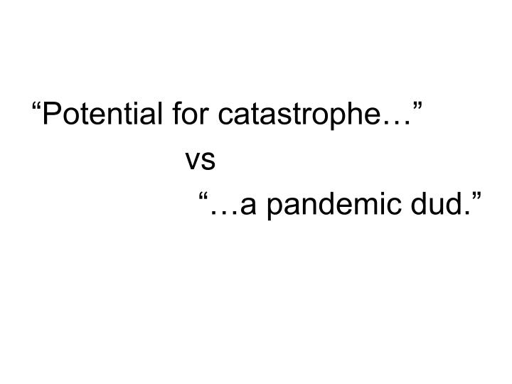 """""""Potential for catastrophe…"""""""