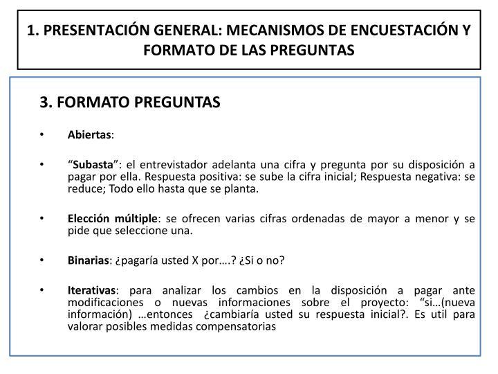 1. PRESENTACIÓN GENERAL: MECANISMOS DE ENCUESTACIÓN Y FORMATO DE LAS PREGUNTAS