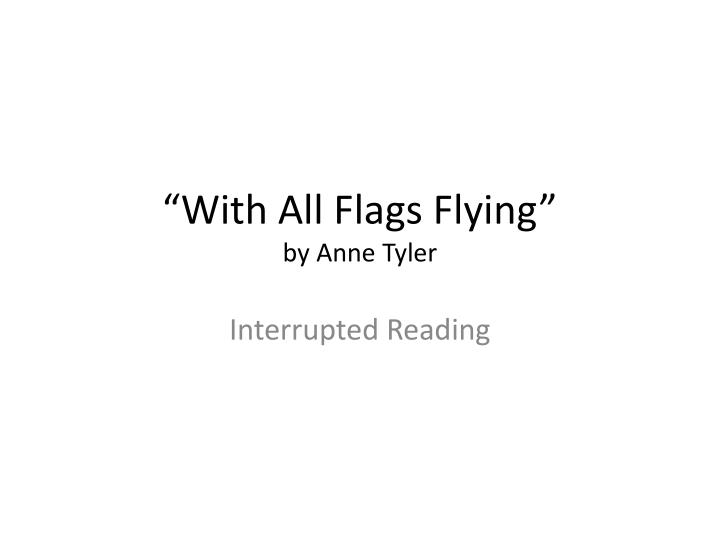 With all flags flying by anne tyler