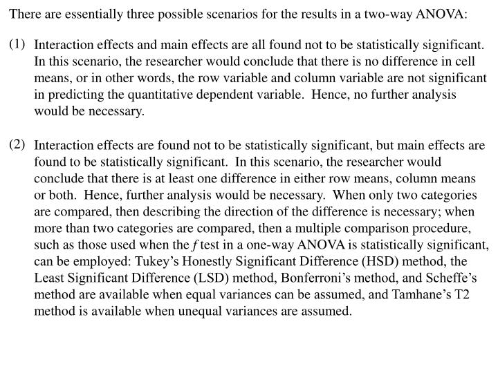 There are essentially three possible scenarios for the results in a two-way ANOVA:
