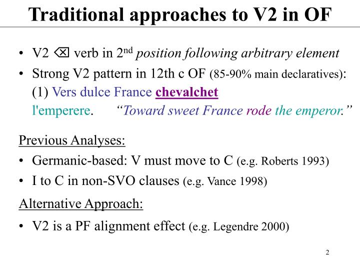 Traditional approaches to V2 in OF