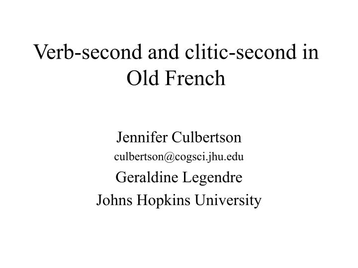 Verb second and clitic second in old french