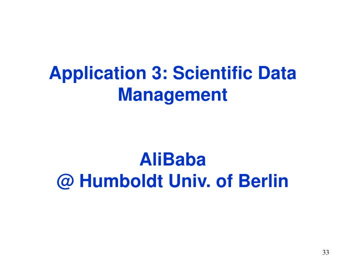 Application 3: Scientific Data Management