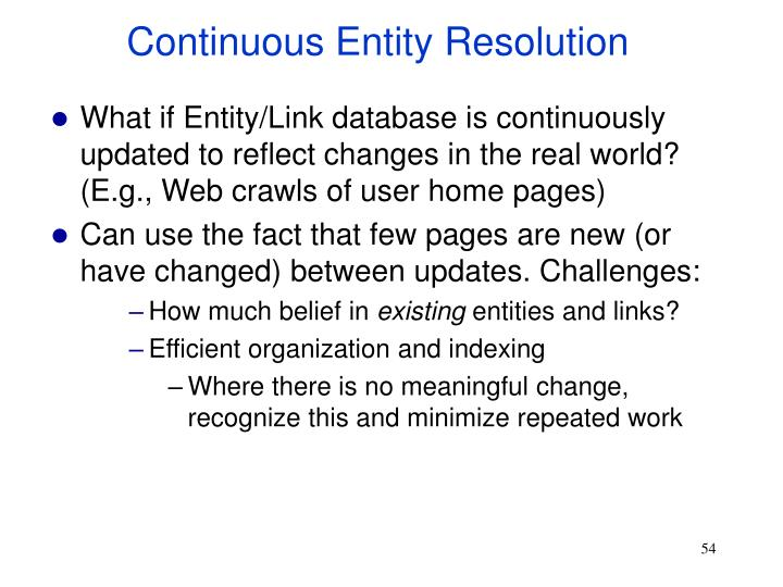 Continuous Entity Resolution