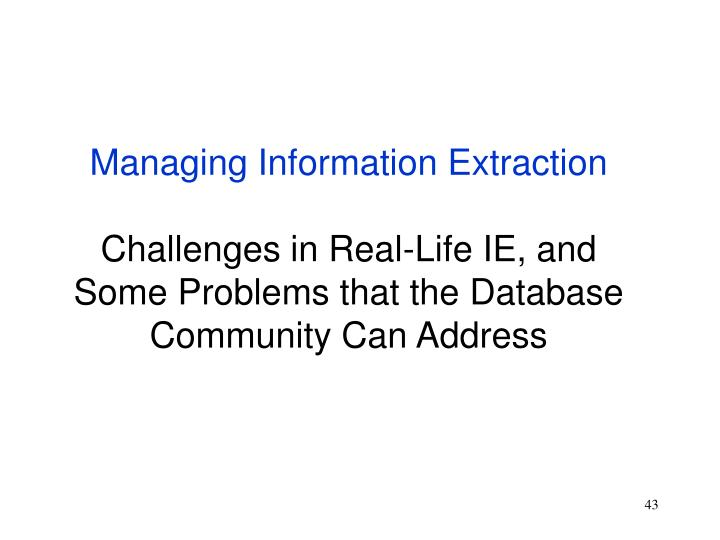 Managing Information Extraction