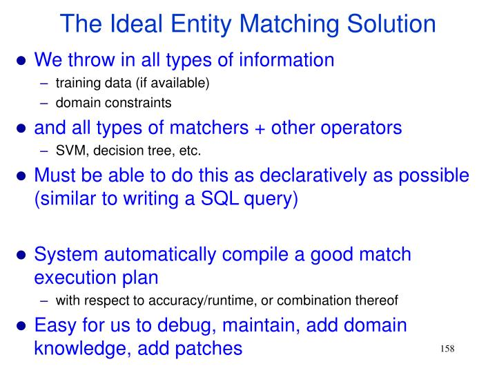 The Ideal Entity Matching Solution