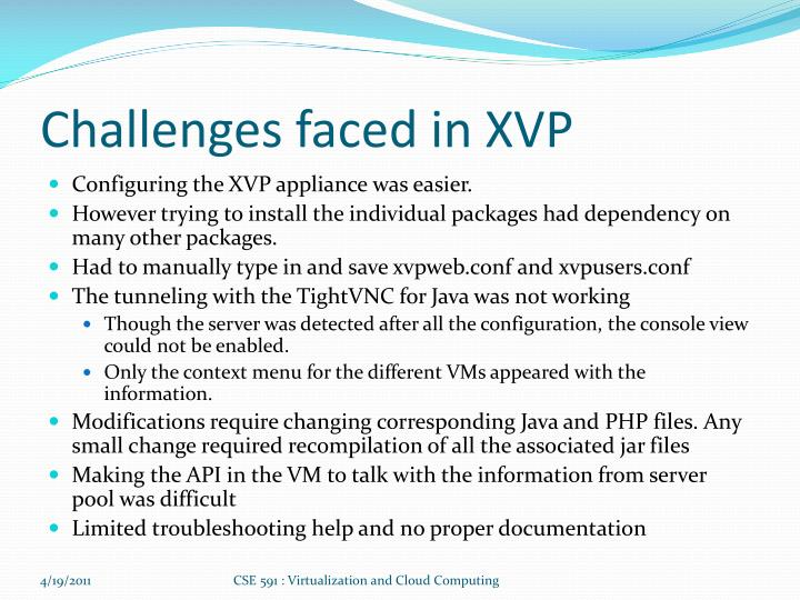 Challenges faced in XVP