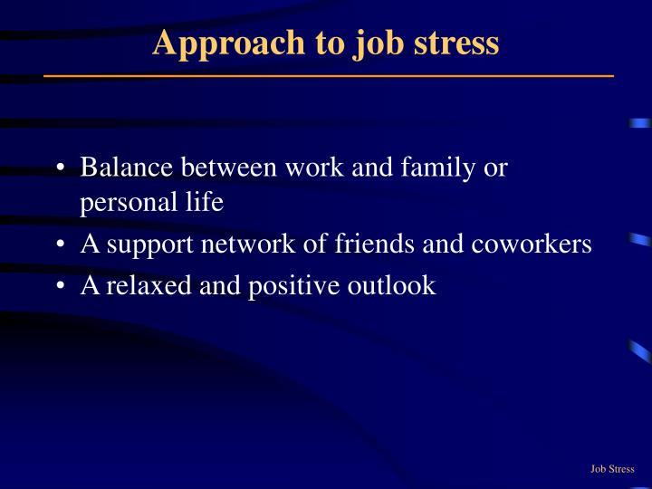 Approach to job stress