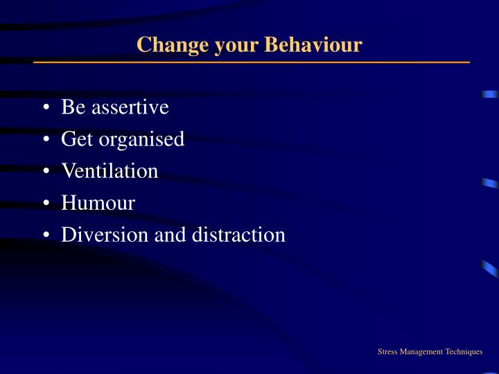 Change your Behaviour