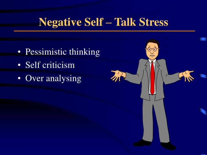 Negative Self – Talk Stress