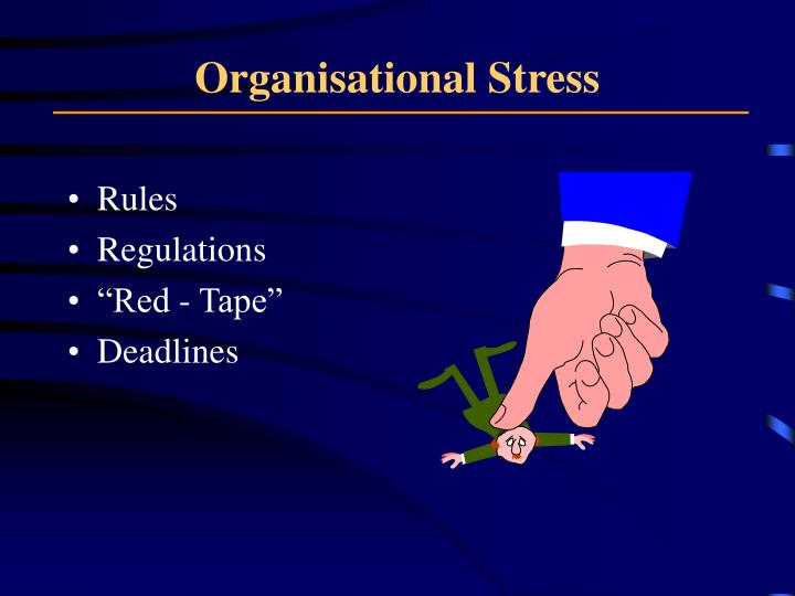 Organisational Stress
