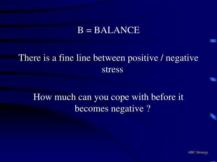 B = BALANCE